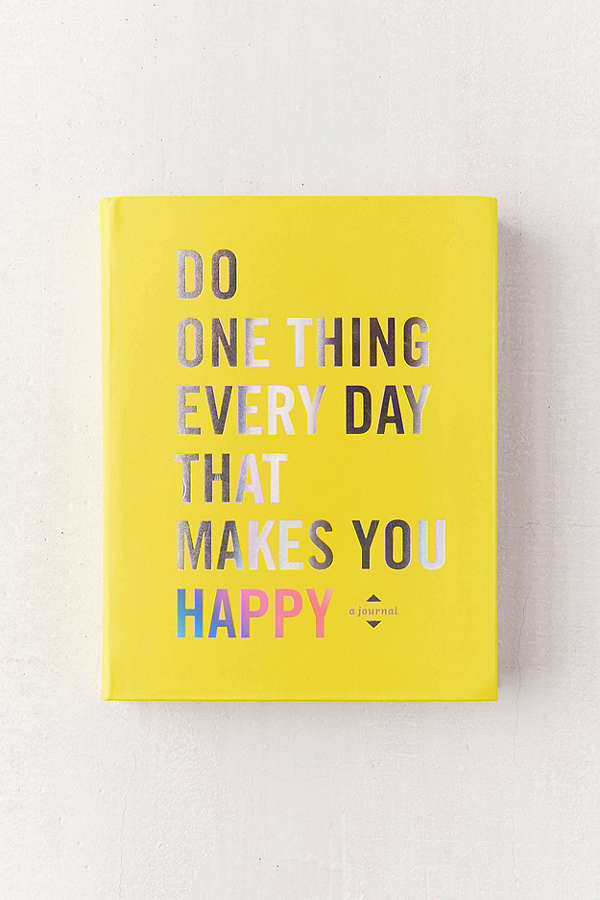 do one thing everyday that makes you happy journal