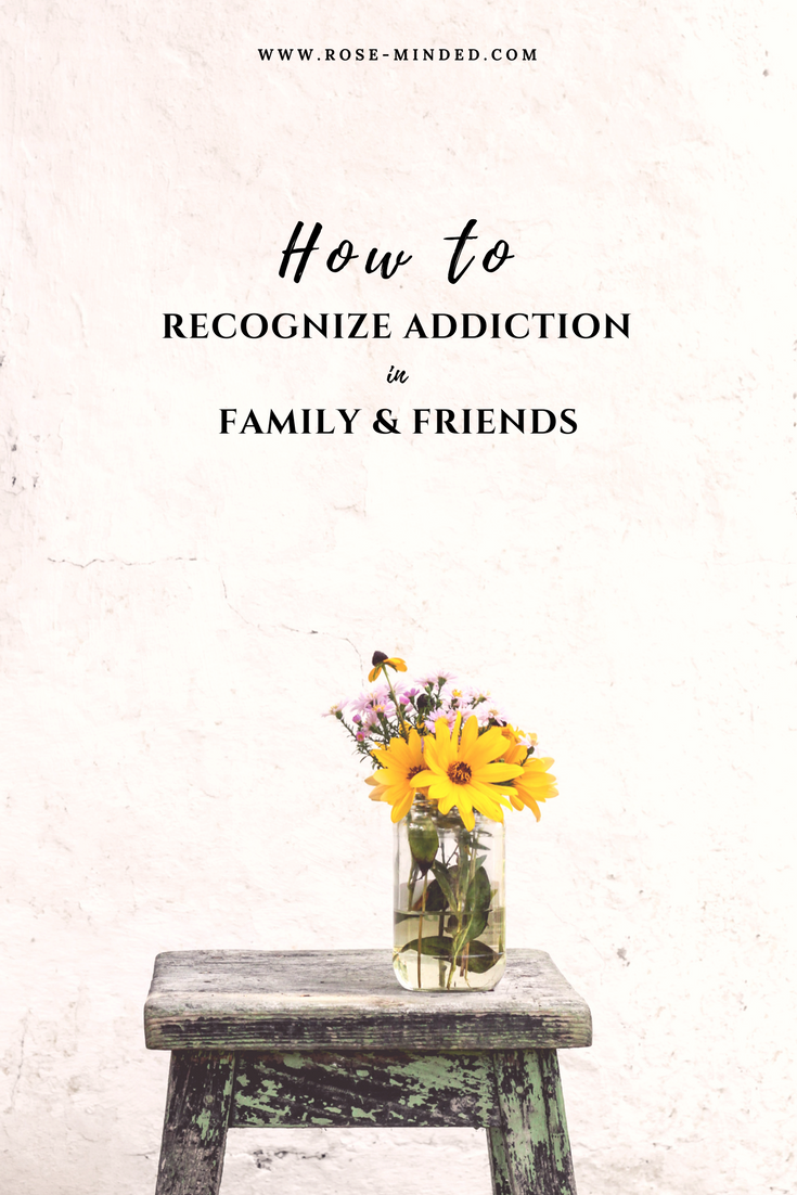 how to recognize addiction in family and friends, substance abuse and mental health