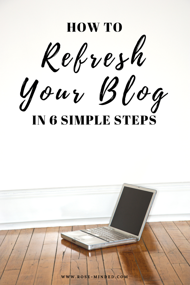 How To Refresh Your Blog in 6 Simple Steps, Mental Health, Rose-Minded