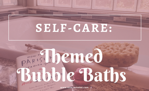 Self-Care: Themed Bubble Baths