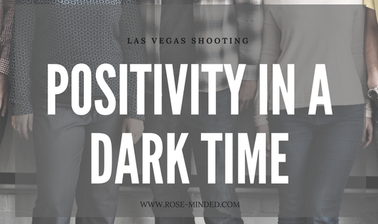 Las Vegas Shooting: Positivity in a Dark Time