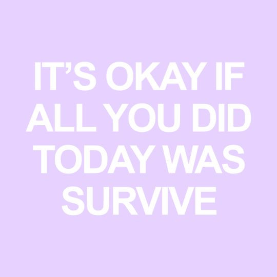 Instagram Worthy Encouragement Quotes | it's okay if all you did today was survive | mental health quotes