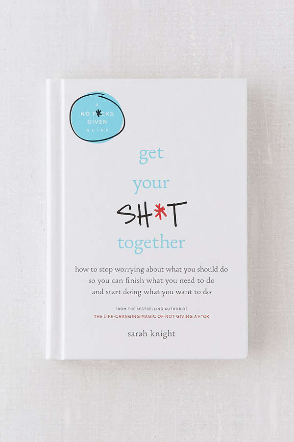 get your sh*t together book