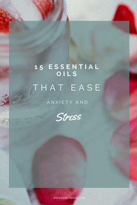 essential oils that ease anxiety and stress