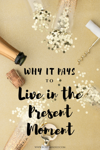Why it pays to live in the present moment, meditation, mindfulness