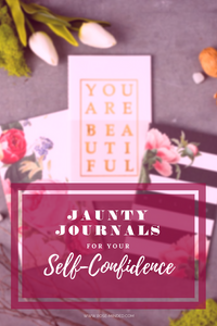Jaunty journals for your self-confidence, self-care, journal prompts, mental health