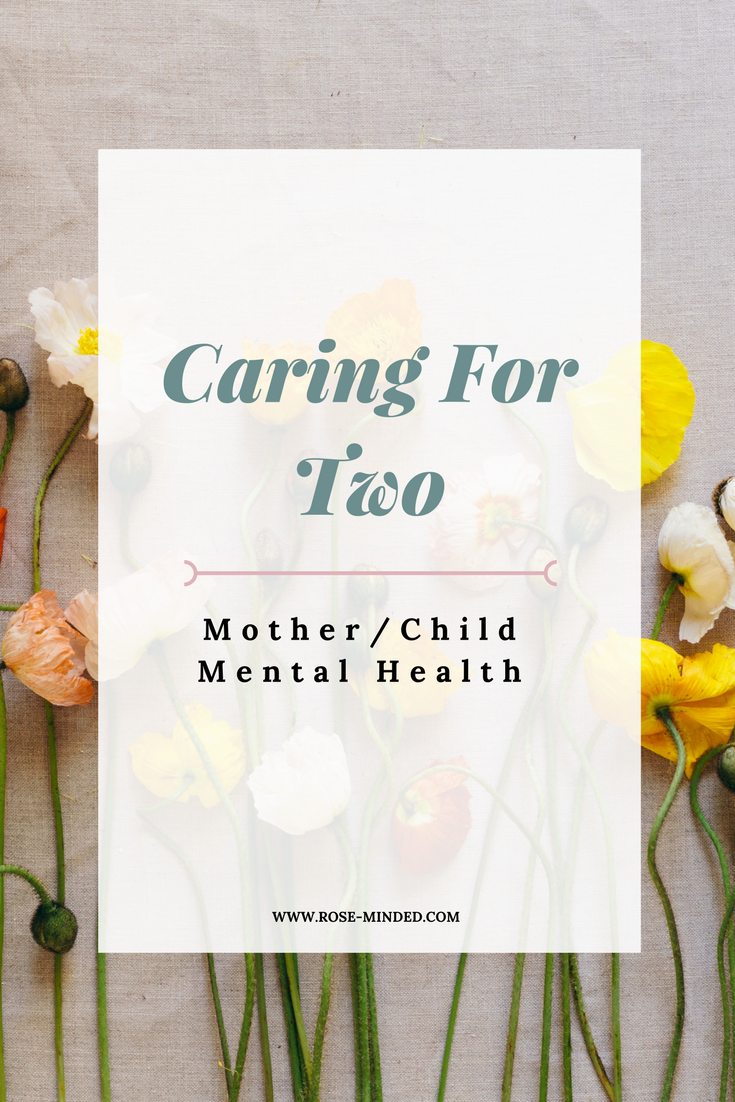 Caring for two, mother and child mental health, mental illness, guest blogger
