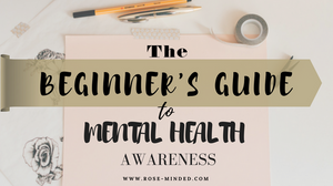The beginner's guide to mental health awareness