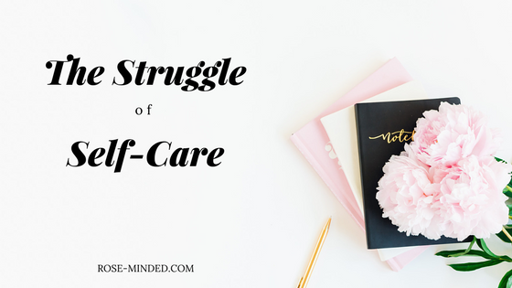 I blog about self-care; I'm constantly brainstorming self-care ideas, how to make self-care easier, and why it is important in the first place. However, I still struggle with the actual application of self-care in my own life.