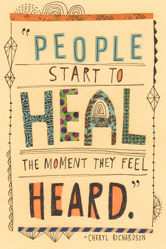 Instagram Worthy Encouragement Quotes | people start to heal the moment they feel heard | mental health