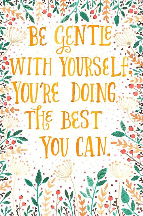 Instagram Worthy Encouragement Quotes | Be gentle with yourself, you're doing the best you can | mental health