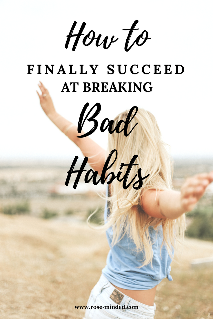 how to break bad habits for good, long term solutions, mental health, behavior change