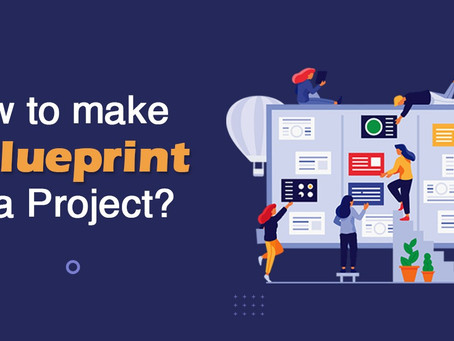 Your Step By Step Guide to Making A Blueprint