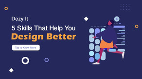 5 Must-Know Skills to Help You Design Better