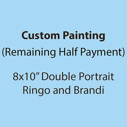 "8x10"" Ringo and Brandi (Remaining Half Payment)"