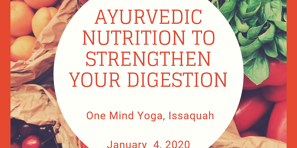 Ayurvedic Nutrition to Strengthen Your Digestion