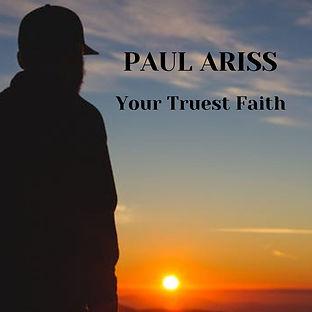 YOUR TRUEST FAITH.jpg