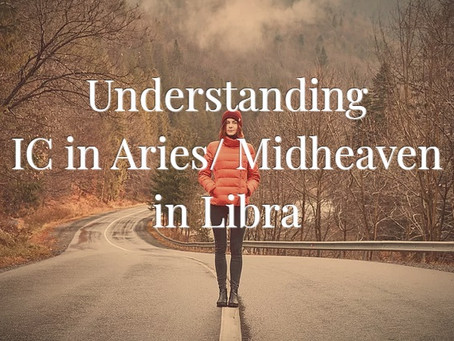 IC in Aries/ MC in Libra Axis Explained
