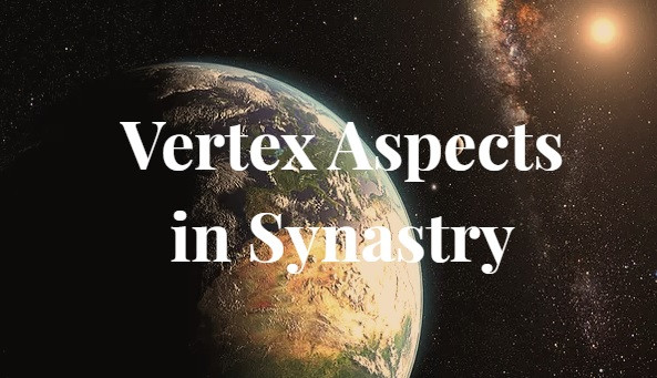 Vertex Aspects in Synastry Astrology