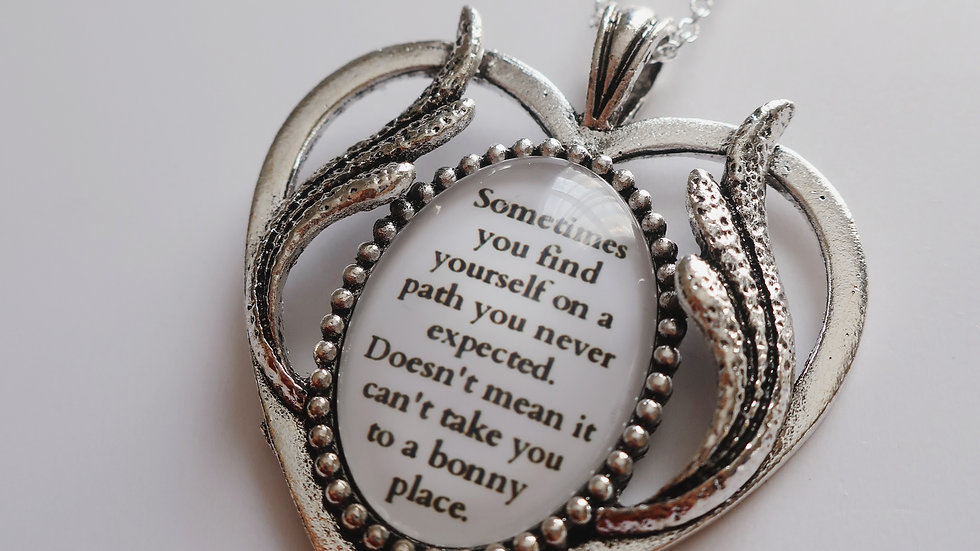 Outlander Inspired Quote Necklace 'Sometimes you find yourself...'