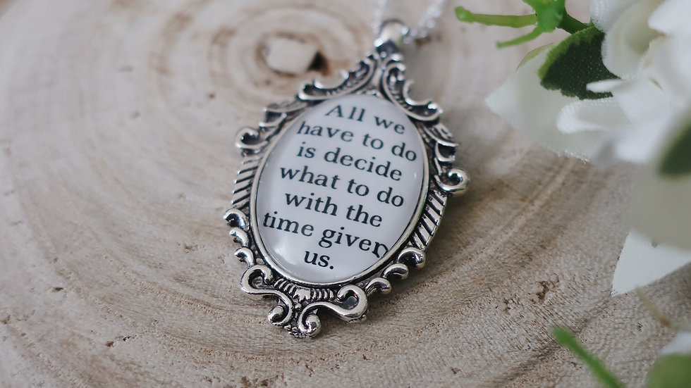 """All that we have to decide is..."" Lord of the Rings Inspired Quote Necklace"