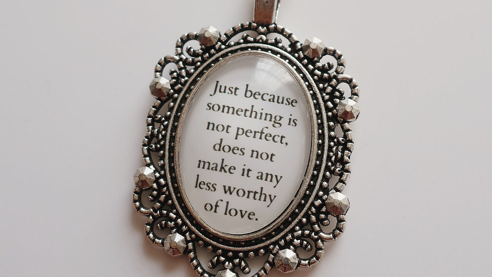 Bridgerton Inspired Quote Necklace 'Just because something is not perfect...'