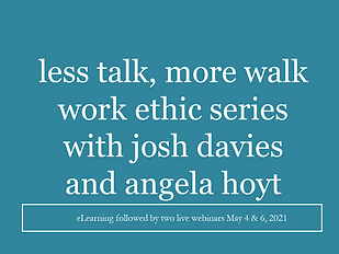 Less Talk, More Walk Work Ethic Series