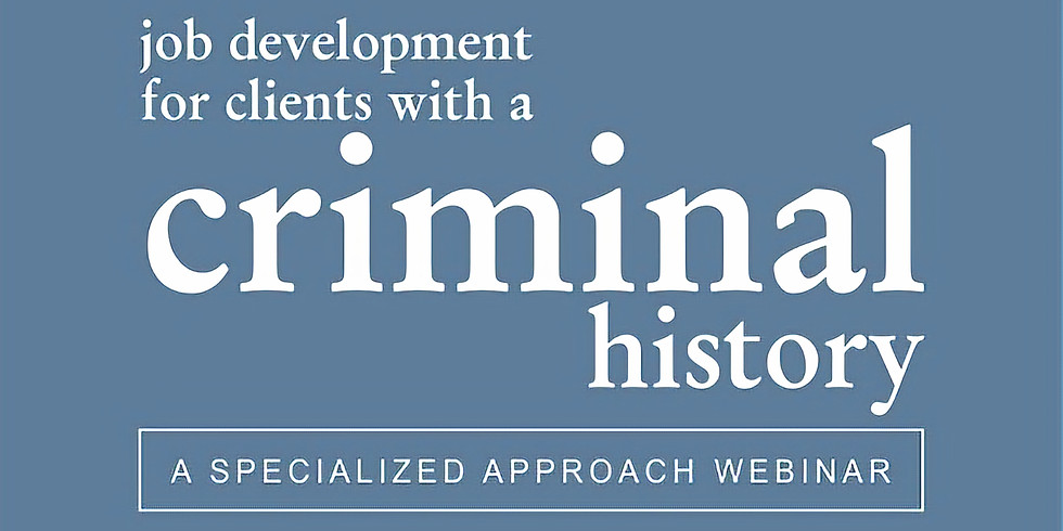 Job Development for Clients with a Criminal History