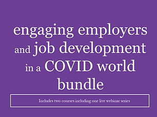 Engaging Employers and Job Development in a COVID World Bundle LIVE