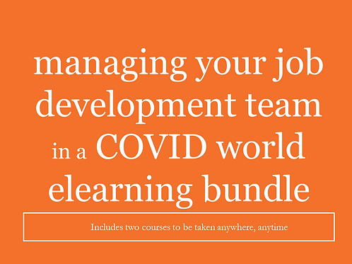 Managing Your Job Development Team in a COVID World eLearning