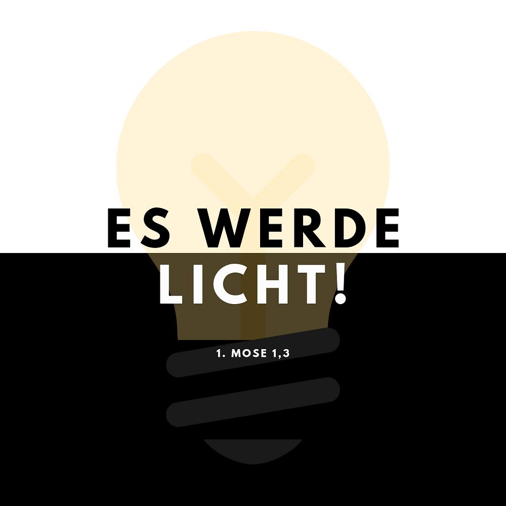 Es werde Licht!