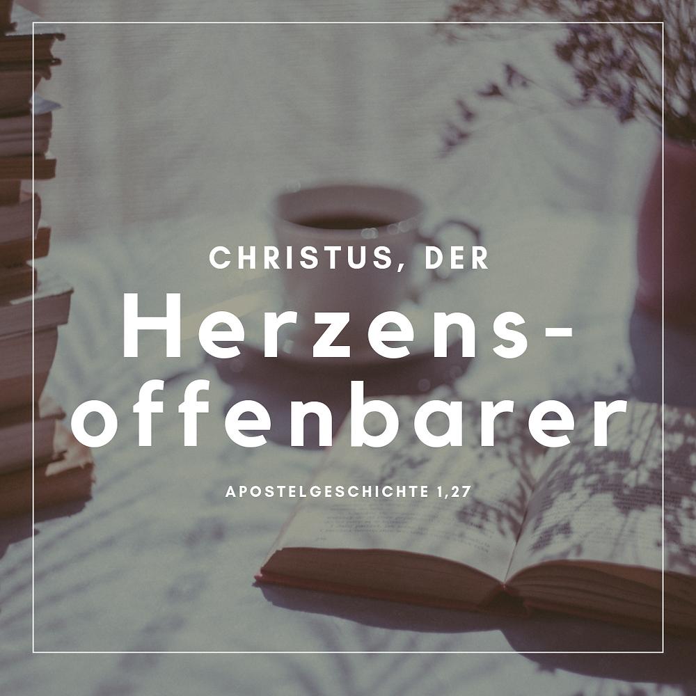 Christus, der Herzensoffenbarer