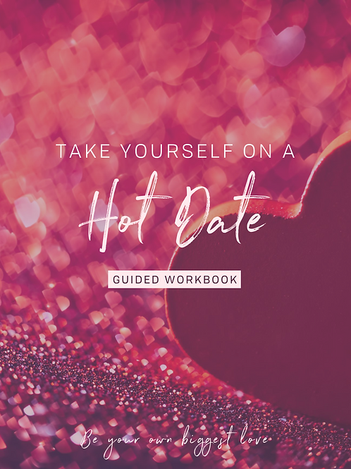 Take Yourself On A Hot Date Guided Workbook