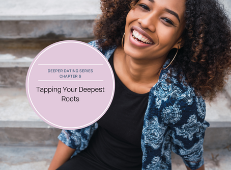 Tapping Into Your Deepest Roots