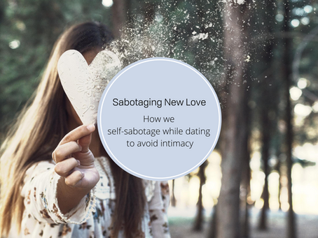 Sabotaging New Love