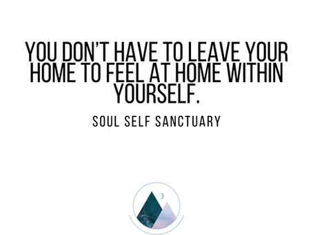 You don't have to leave your home to feel at home within yourself.