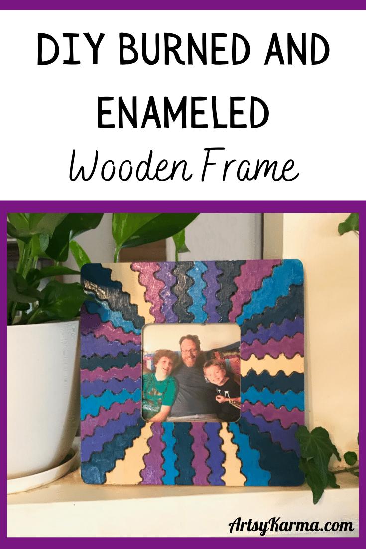 diy burned and enameled wooden frame