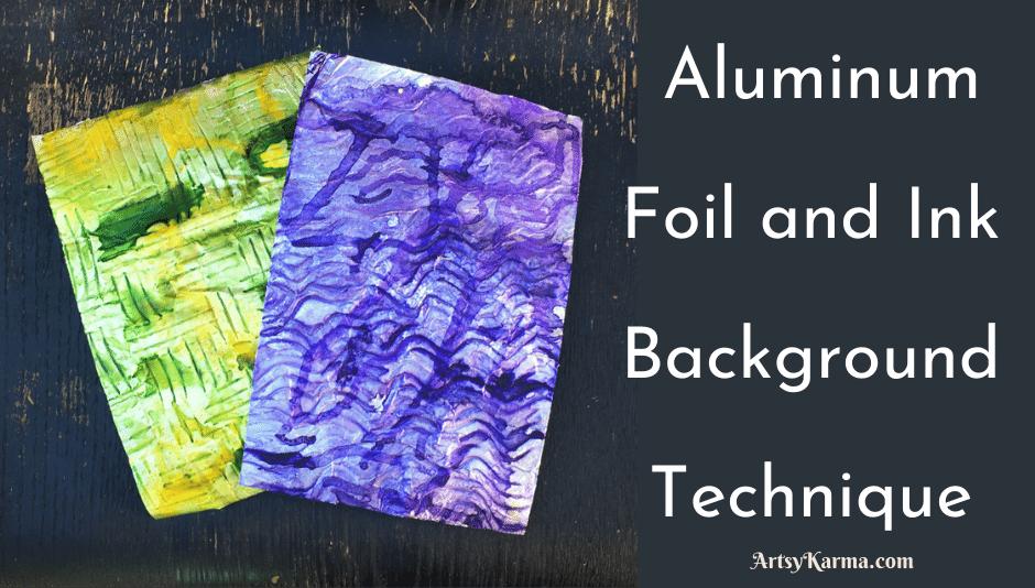 Aluminum and foil background technique