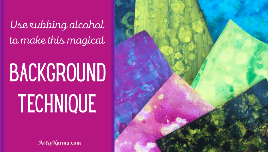 Use rubbing alcohol to make this magical background technique