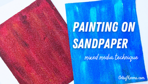 Painted Sandpaper for Mixed Media Backgrounds