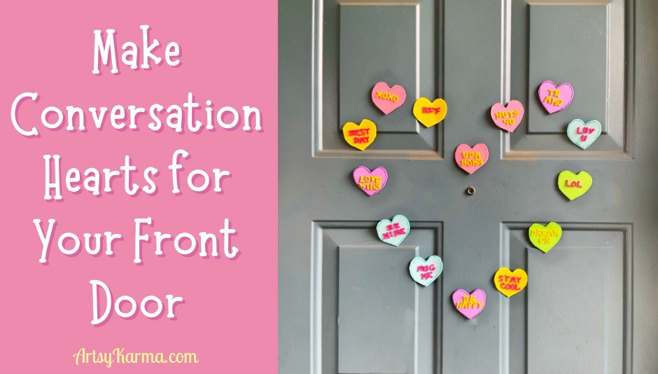 Make conversation hearts for your front door