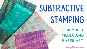 Have You Tried the Subtractive Stamping Technique?