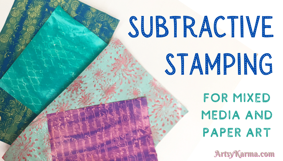 Subtractive stamping for mixed media and paper art step by step tutorial