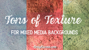 tons of texture for mixed media