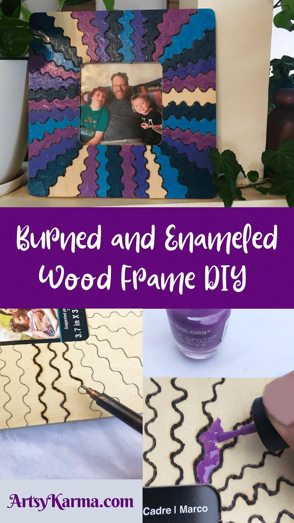 Burned and Enameled Wood Frame DIY
