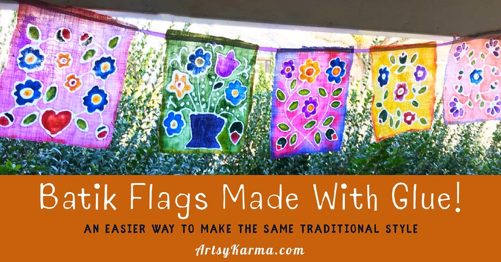 Batik flags made with glue