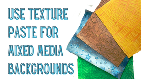 Use Texture Paste and Stencils for Mixed Media Backgrounds