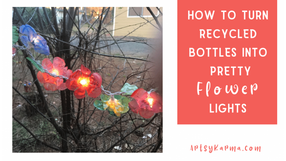 How to Make Flower Lights Out of Recycled Plastic