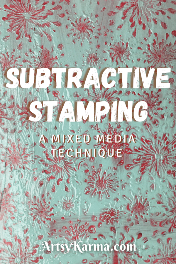 Subtractive stamping - a mixed media technique