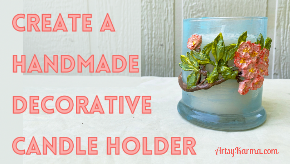 Make a handmade, decorative candle holder